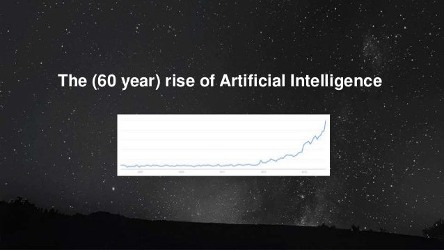 The (60 year) rise of Artificial Intelligence