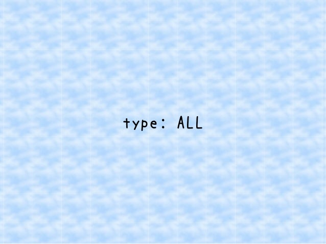 type: ALL