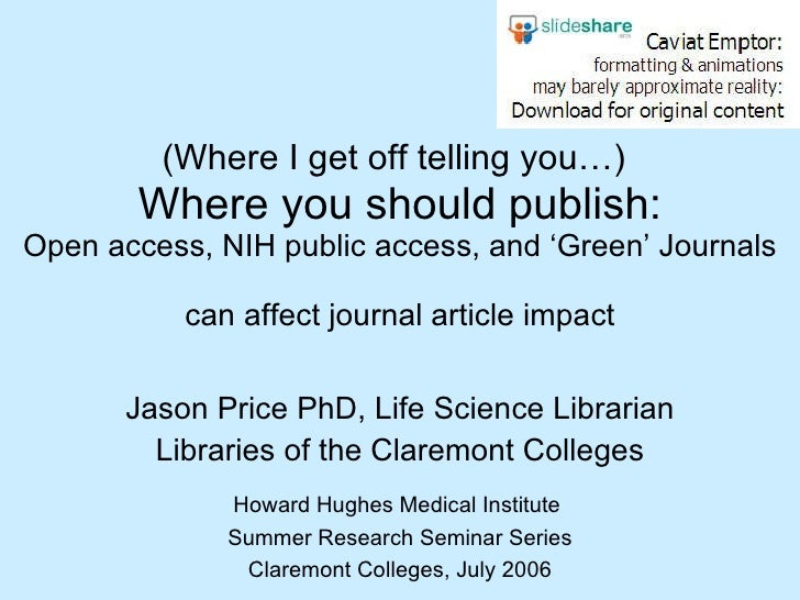 (Where I get off telling you…)   Where you should publish: Open access, NIH public access, and 'Green' Journals  can affec...