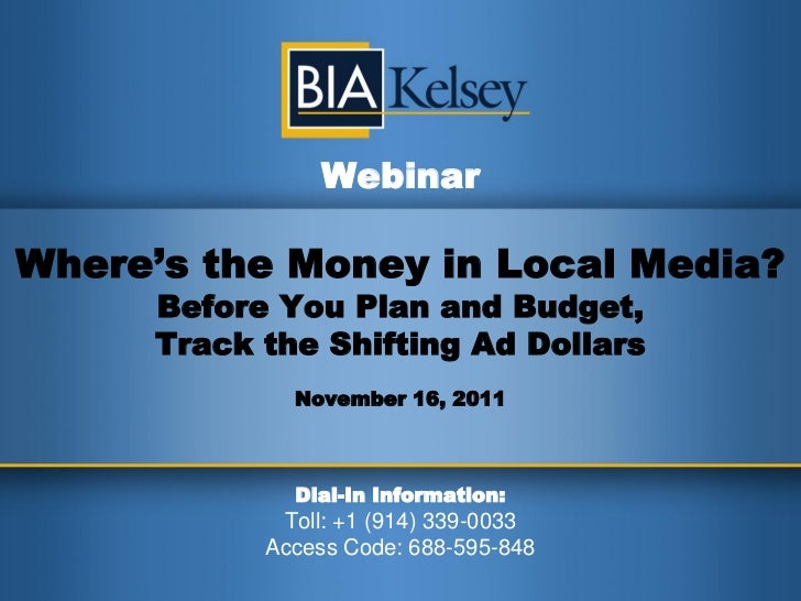 WebinarWhere's the Money in Local Media?     Before You Plan and Budget,     Track the Shifting Ad Dollars             Nov...
