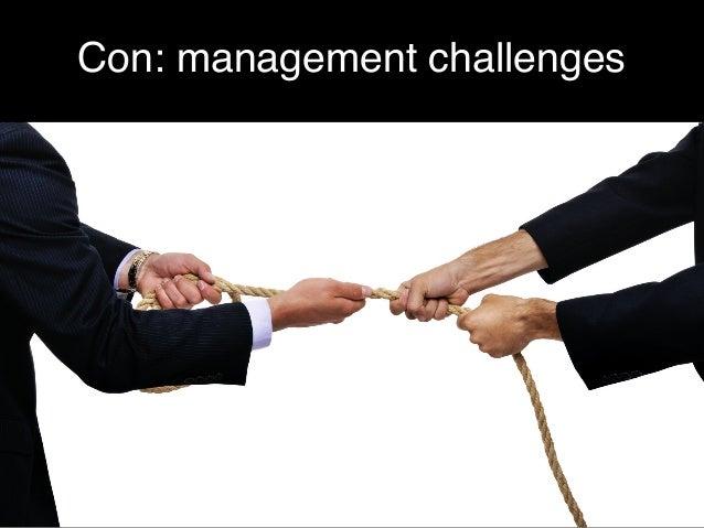 Con: management challenges