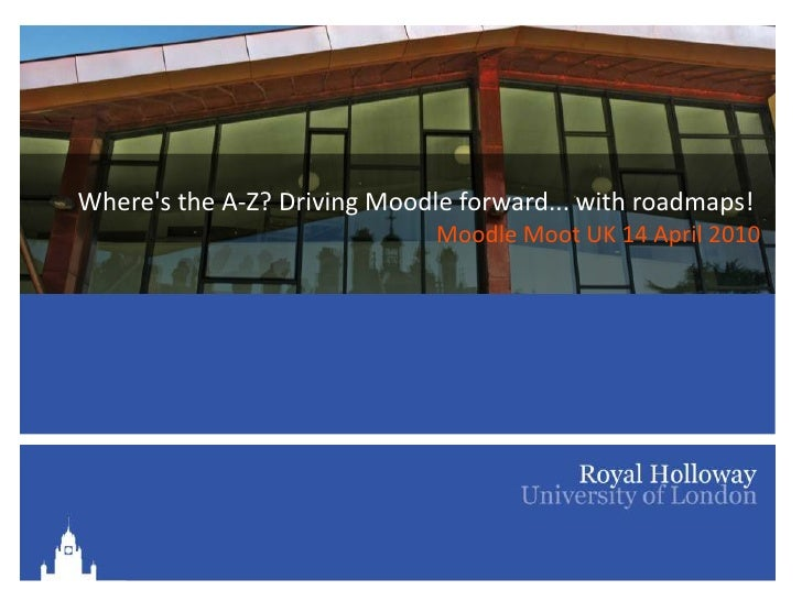 Where's the A-Z? Driving Moodle forward... with roadmaps!Moodle Moot UK 14 April 2010<br />