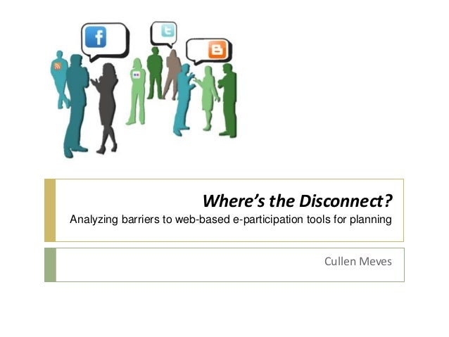 Where's the Disconnect?Analyzing barriers to web-based e-participation tools for planningCullen Meves