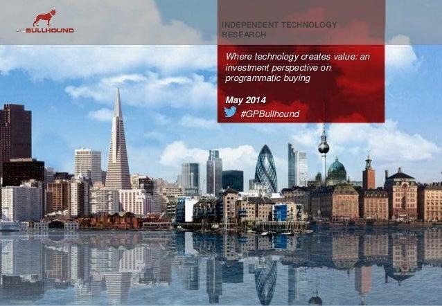 1 #GPBullhound LONDON | SAN FRANCISCO | STOCKHOLM | BERLIN www.gpbullhound.com Where technology creates value: an investme...