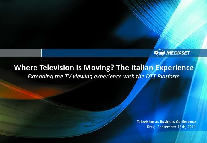 Where Television Is Moving? The Italian Experience<br />Extending the TV viewing experience with the DTT Platform<br />Tel...
