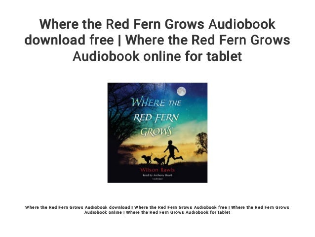 audiobook where the grows red fern