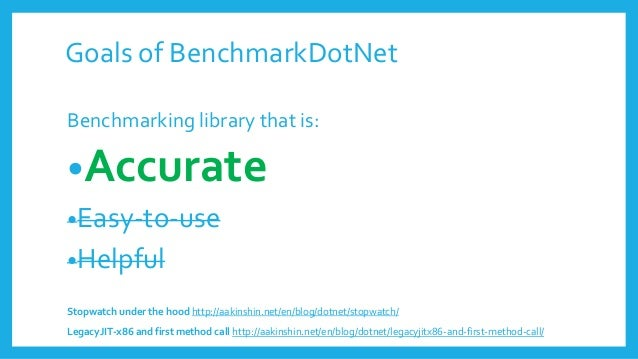 """""""Other Benchmarking tools are available"""" • NBench • https://github.com/petabridge/NBench • Microsoft Xunit performance • h..."""