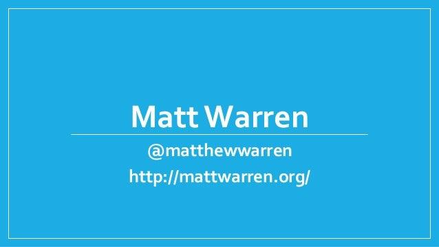 Matt Warren @matthewwarren http://mattwarren.org/