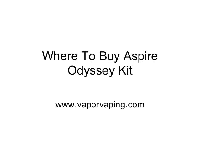 Where To Buy Aspire Odyssey Kit www.vaporvaping.com