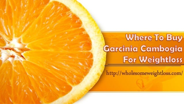 Where To Buy Garcinia Cambogia For Weightloss