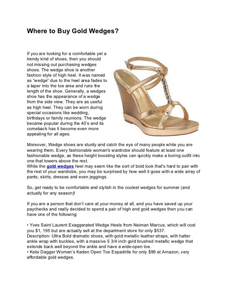 Where to Buy Gold Wedges?If you are looking for a comfortable yet atrendy kind of shoes, then you shouldnot missing out pu...