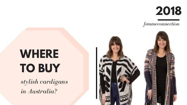 WHERE TO BUY stylish cardigans in Australia? 2018 femmeconnection
