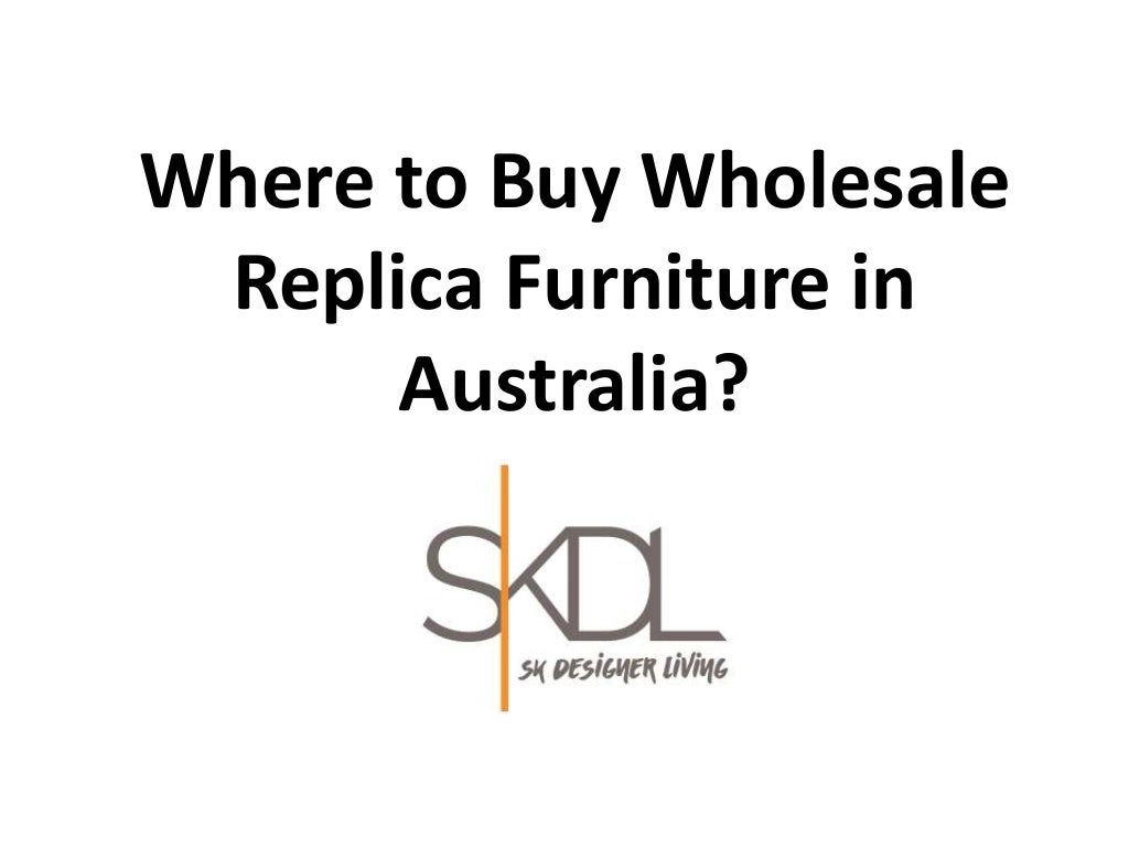 Where to Buy Wholesale Replica Furniture in Australia?