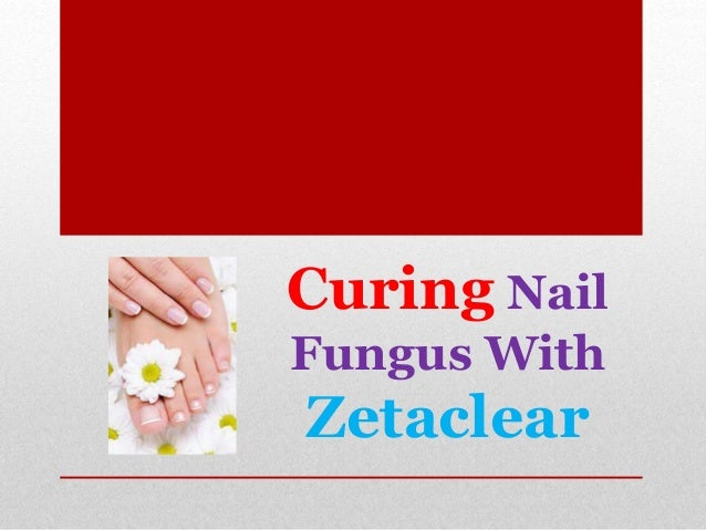 Curing Nail Fungus With Zetaclear