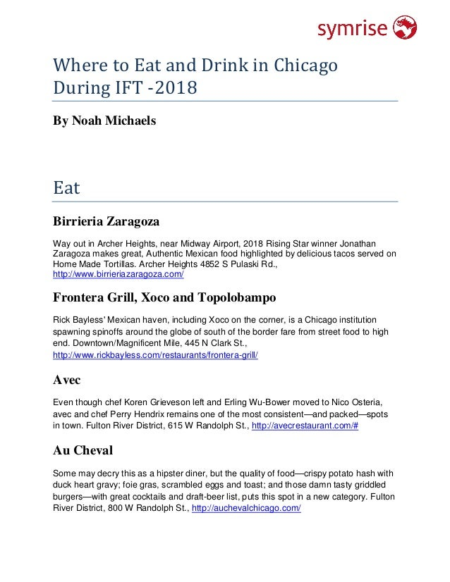 Where to Eat and Drink in Chicago During IFT -2018 By Noah Michaels Eat Birrieria Zaragoza Way out in Archer Heights, near...