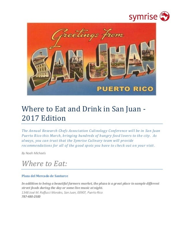 Where to Eat and Drink in San Juan - 2017 Edition The Annual Research Chefs Association Culinology Conference will be in S...