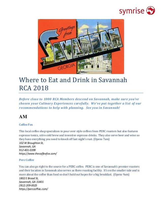 Where to Eat and Drink in Savannah RCA 2018 Before close to 1000 RCA Members descend on Savannah, make sure you've chosen ...