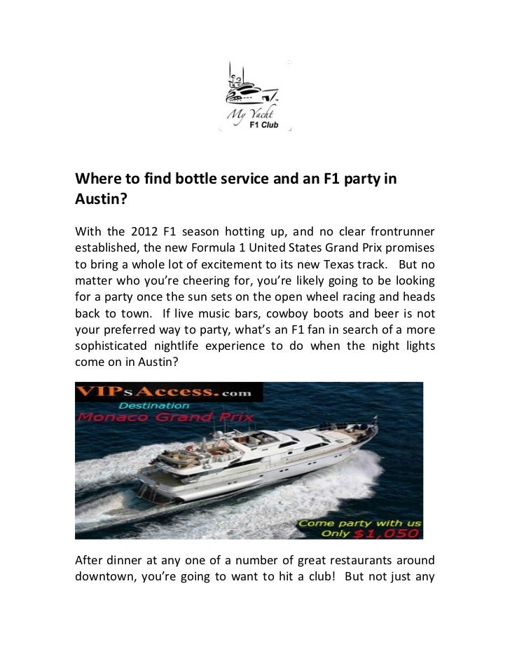 Where to find bottle service and an F1 party inAustin?With the 2012 F1 season hotting up, and no clear frontrunnerestablis...