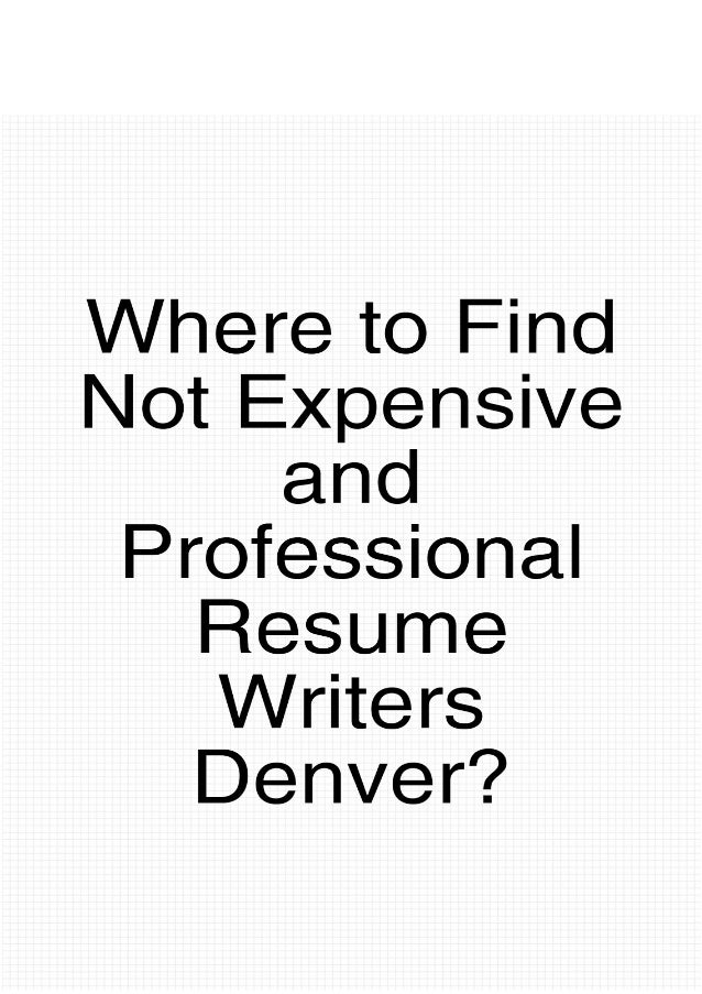 resume services denver resume services denver colorado where to