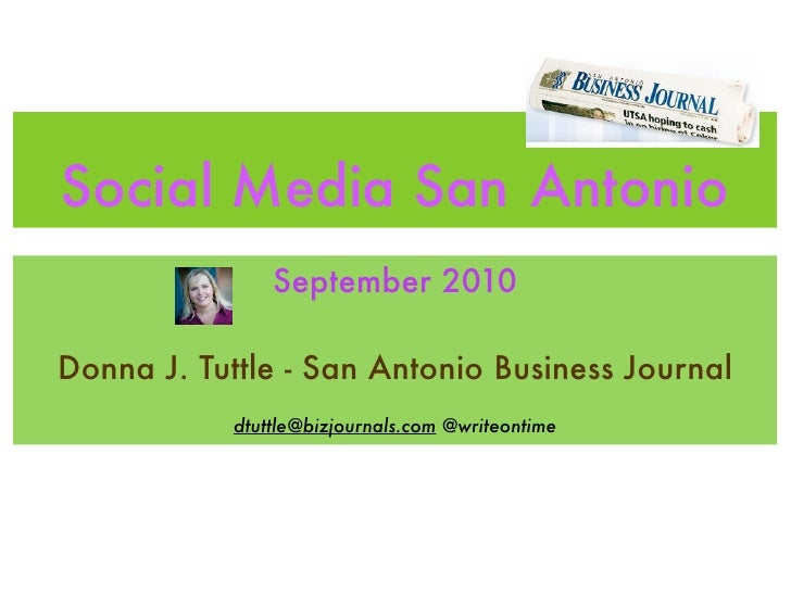 Social Media San Antonio                 September 2010  Donna J. Tuttle - San Antonio Business Journal             dtuttl...