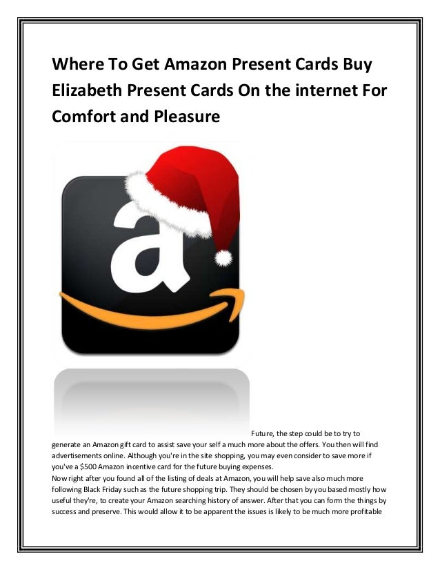 Where To Get Amazon Present Cards Buy Elizabeth Present Cards On the internet For Comfort and Pleasure Future, the step co...