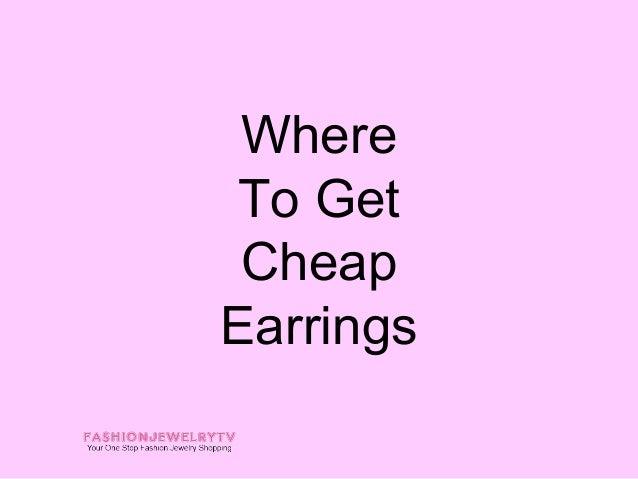 WhereTo Get CheapEarrings