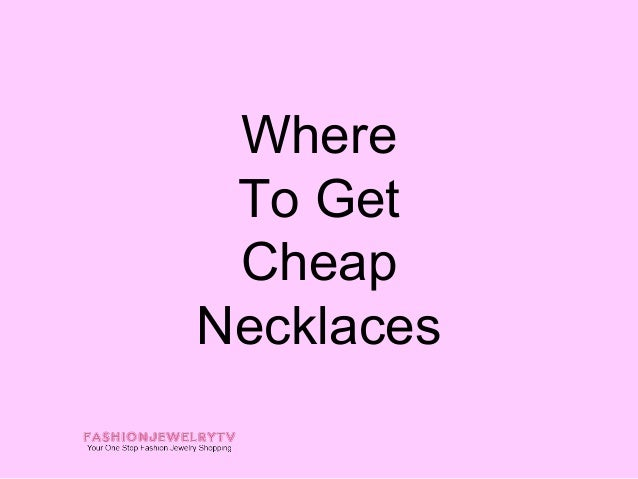 Where To Get CheapNecklaces
