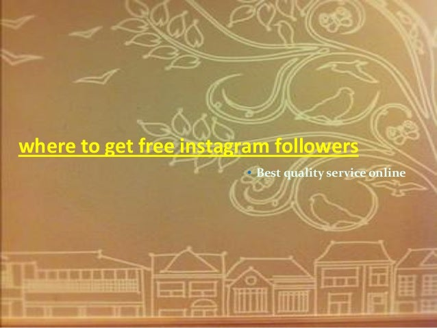 where to get free instagram followers                        • Best quality service online