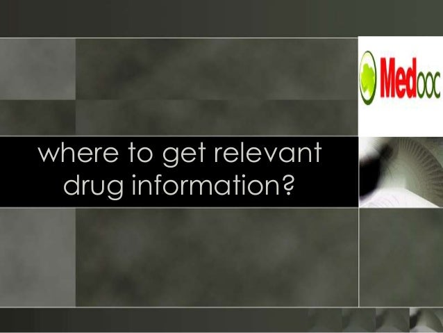 where to get relevant drug information?