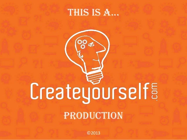 This is a... Production ©2013