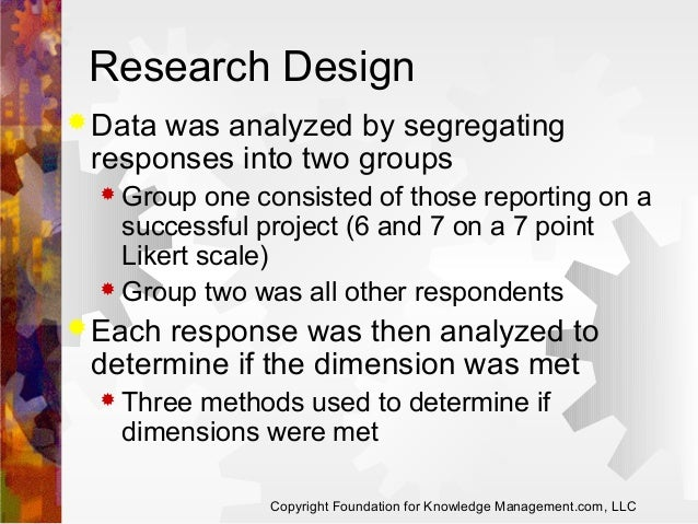 Research Design  Data  was analyzed by segregating responses into two groups  Group  one consisted of those reporting on...