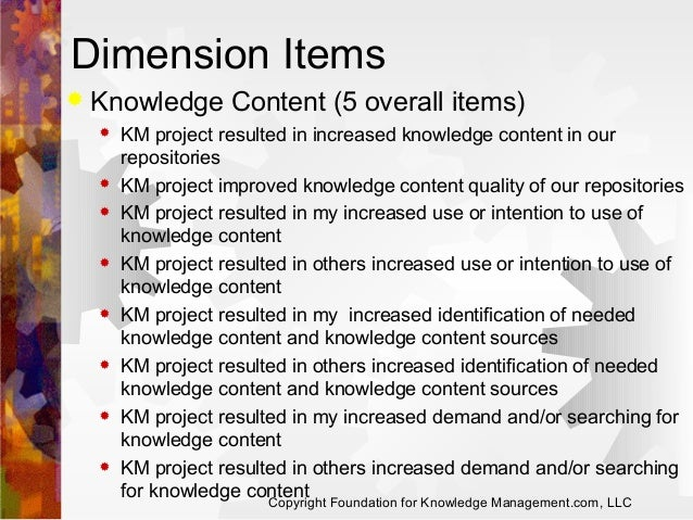 Dimension Items   Knowledge Content (5 overall items)                KM project resulted in increased knowledge c...