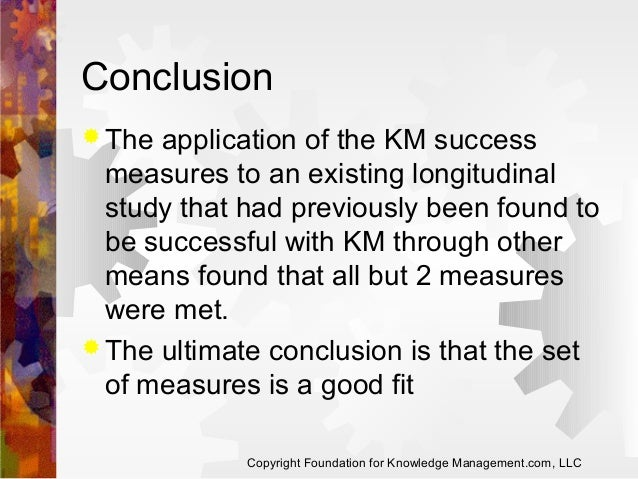 Conclusion  The  application of the KM success measures to an existing longitudinal study that had previously been found ...