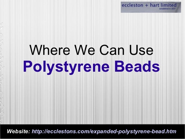 where we can use polystyrene beads website - Polystyrene Beads