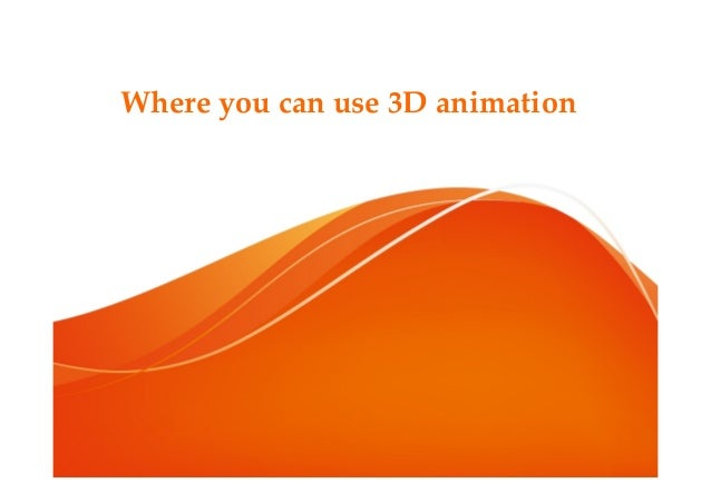 Where you can use 3D animation