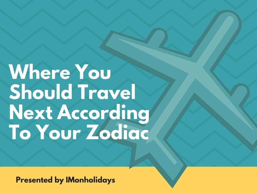 Where You Should Travel Next According To Your Zodiac