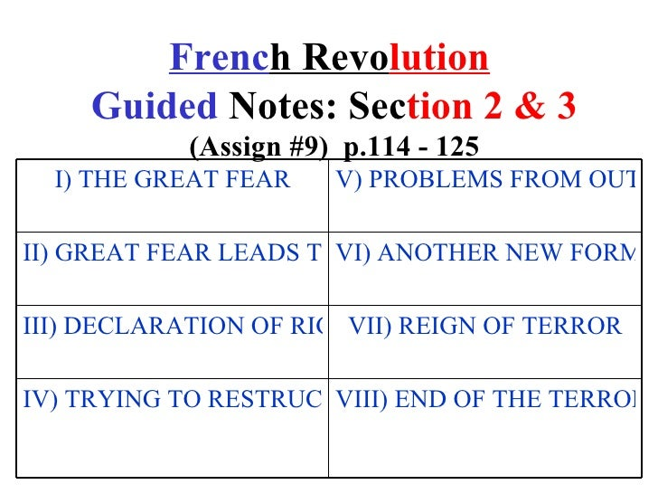 French Revolution    Guided Notes: Section 2 & 3           (Assign #9) p.114 - 125  I) THE GREAT FEAR   V) PROBLEMS FROM O...