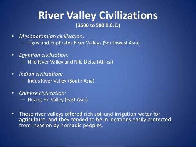 nomadic vs river civilizations Civilization of ancient india at the same time as the river civilizations of the nomadic peoples who entered the indus river valley during the.