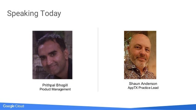 Speaking Today Prithpal Bhogill Product Management Shaun Anderson AppTX Practice Lead