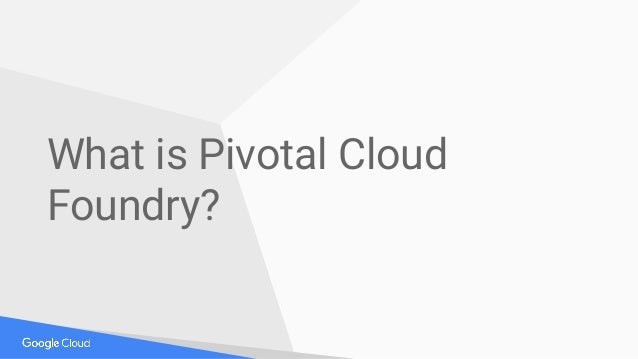 What is Pivotal Cloud Foundry?