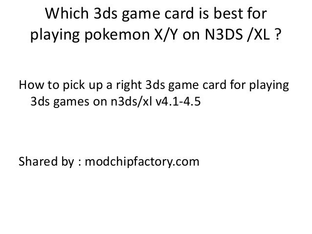 Which 3ds game card is best for playing pokemon X/Y on N3DS /XL ? How to pick up a right 3ds game card for playing 3ds gam...