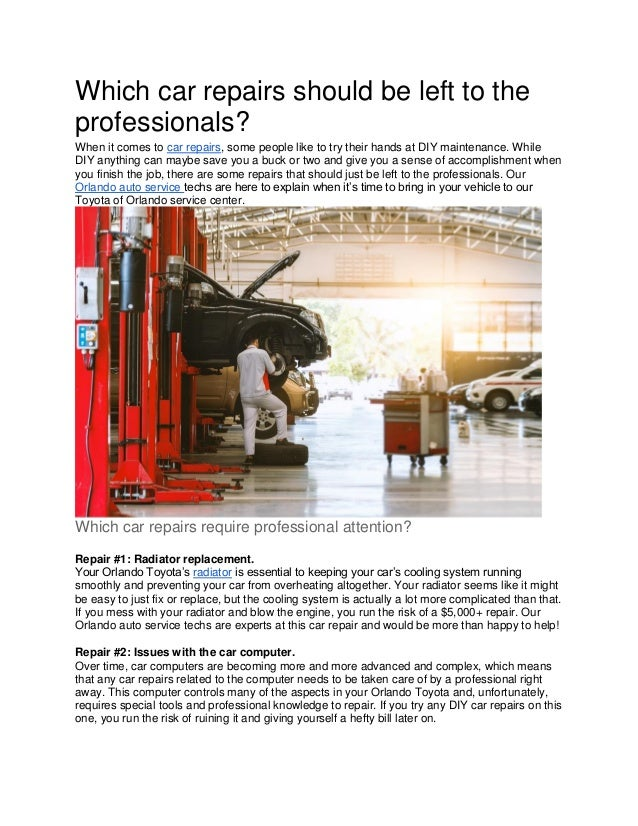 Which car repairs should be left to the professionals? When it comes to car repairs, some people like to try their hands a...
