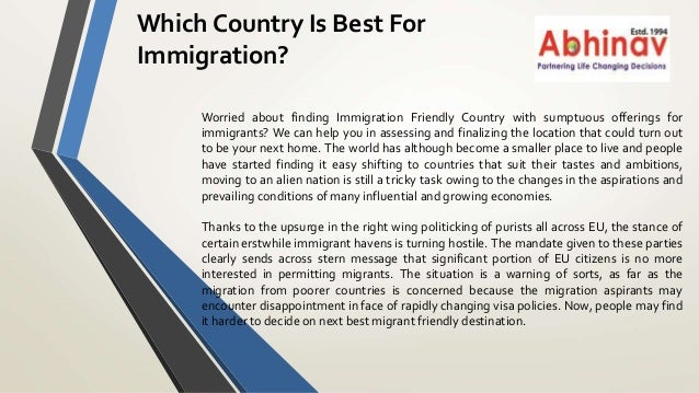 Which Country Is Best For Immigration? Worried about finding Immigration Friendly Country with sumptuous offerings for imm...
