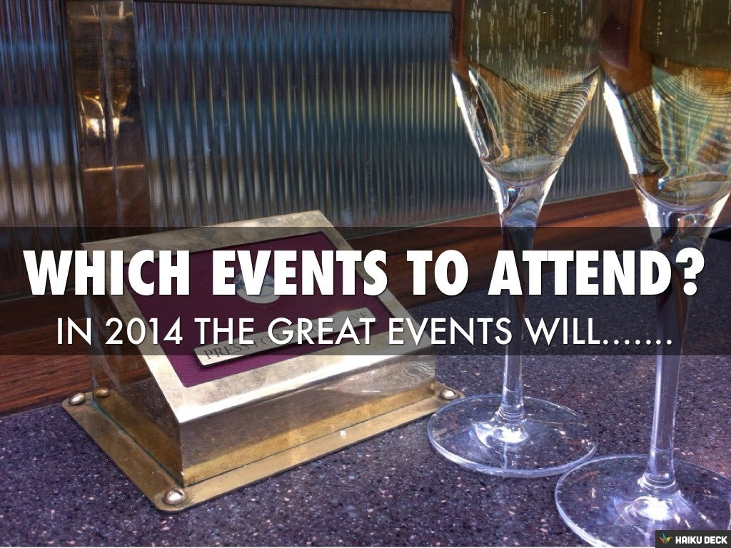 Which Events To Attend In 2014