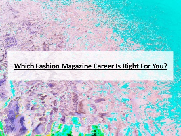 Which Fashion Magazine Career Is Right For You?