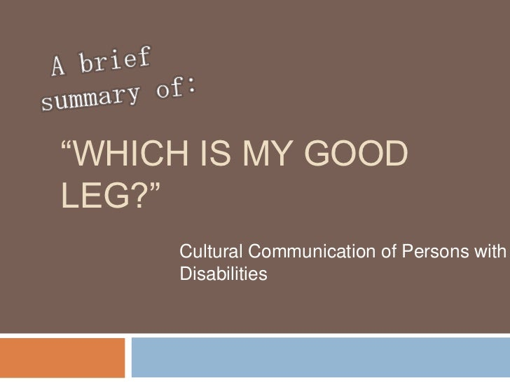 """""""WHICH IS MY GOODLEG?""""     Cultural Communication of Persons with     Disabilities"""