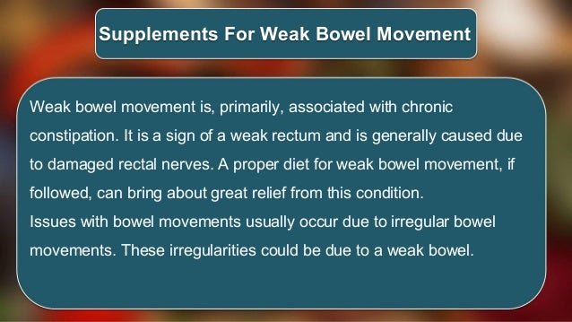 Which is the Best Diet and Natural Supplements for Weak Bowel Movemen…