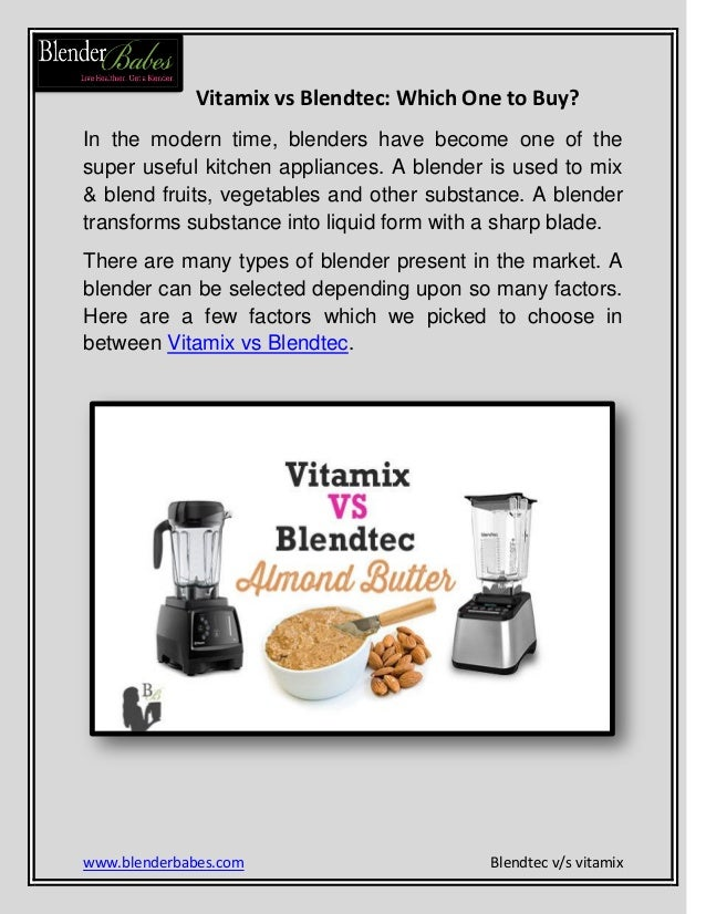 www.blenderbabes.com Blendtec v/s vitamix Vitamix vs Blendtec: Which One to Buy? In the modern time, blenders have become ...