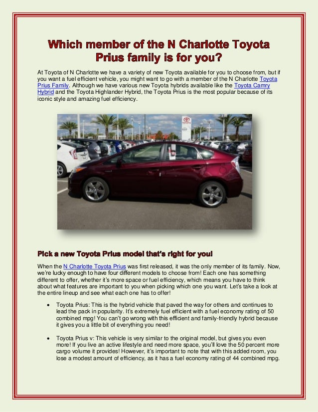 At Toyota of N Charlotte we have a variety of new Toyota available for you to choose from, but ifyou want a fuel efficient...
