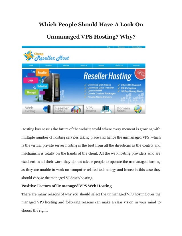 Which People Should Have A Look On Unmanaged VPS Hosting? Why? Hosting business is the future of the website world where e...